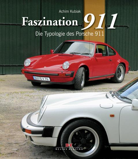 faszination 911 die typologie des porsche 911. Black Bedroom Furniture Sets. Home Design Ideas